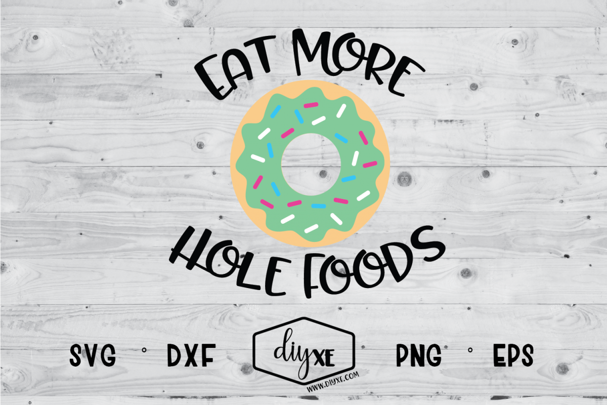 Eat More Hole Foods example image 1