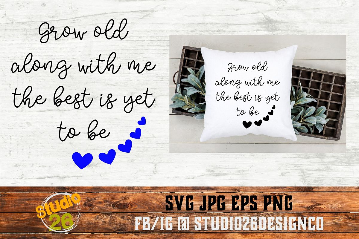 Grow old along with me - SVG PNG EPS example image 1