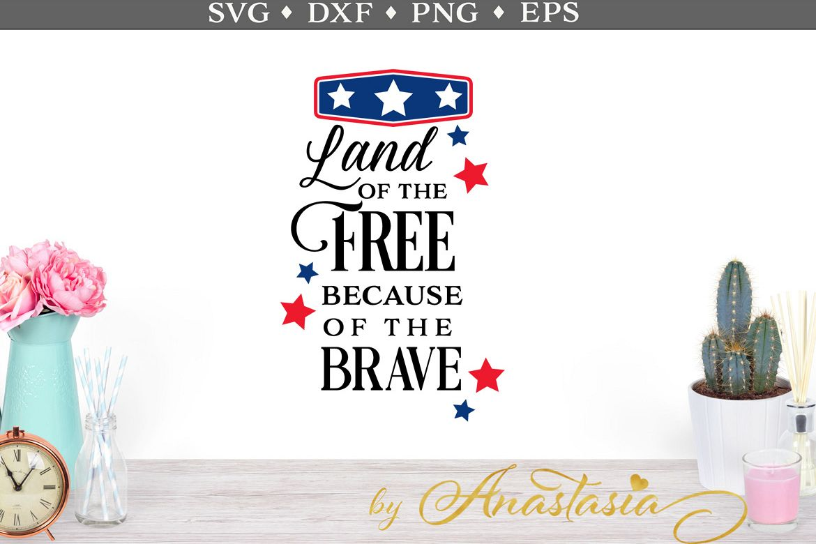 Land of the free because of the Brave SVG Cut File example image 1
