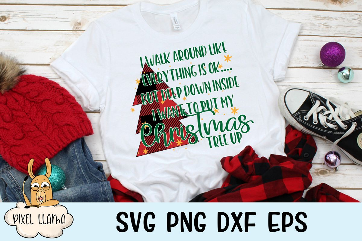Deep Down I Want To Put My Christmas Tree Up Plaid SVG example image 1
