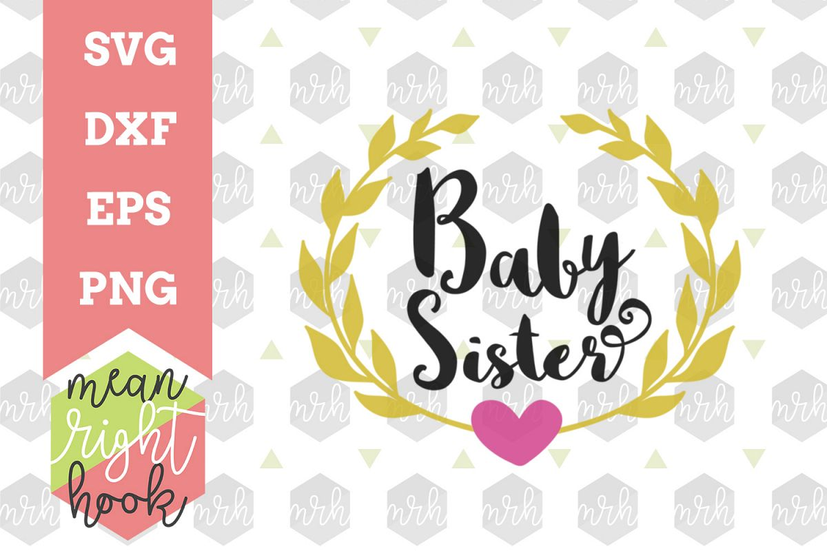 Baby Sister Design - SVG, EPS, DXF, PNG vector files for cutting machines like the Cricut Explore & Silhouette example image 1
