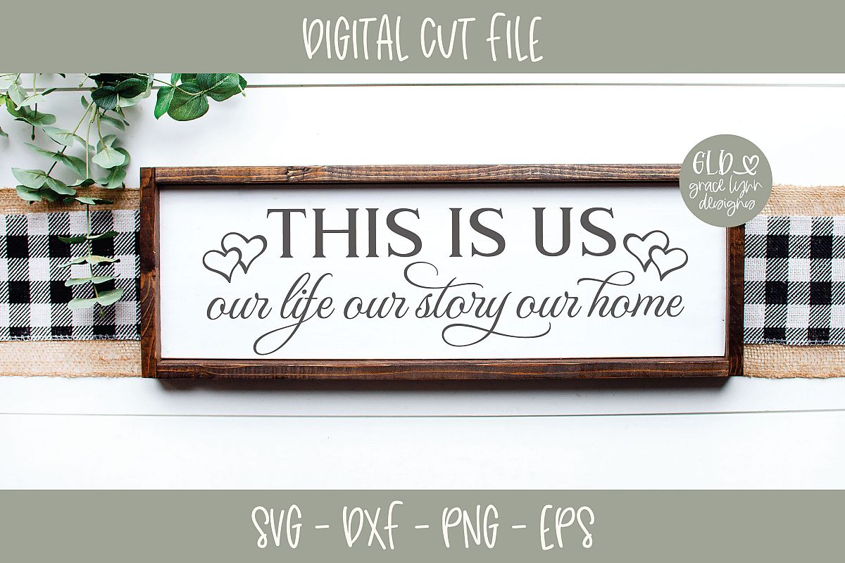 This Is Us - Our Life Our Story Our Home SVG example image 1
