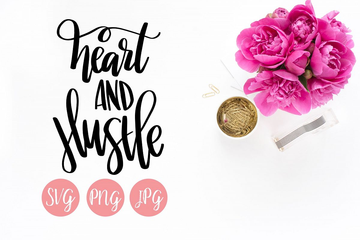 Heart and Hustle SVG, PNG, JPEG example image 1