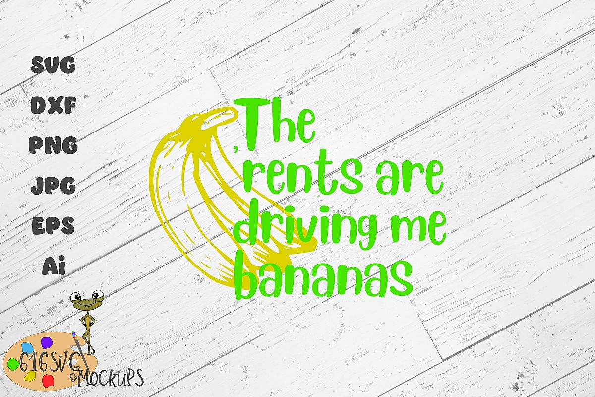 The 'Rents Are Driving Me Bananas SVG