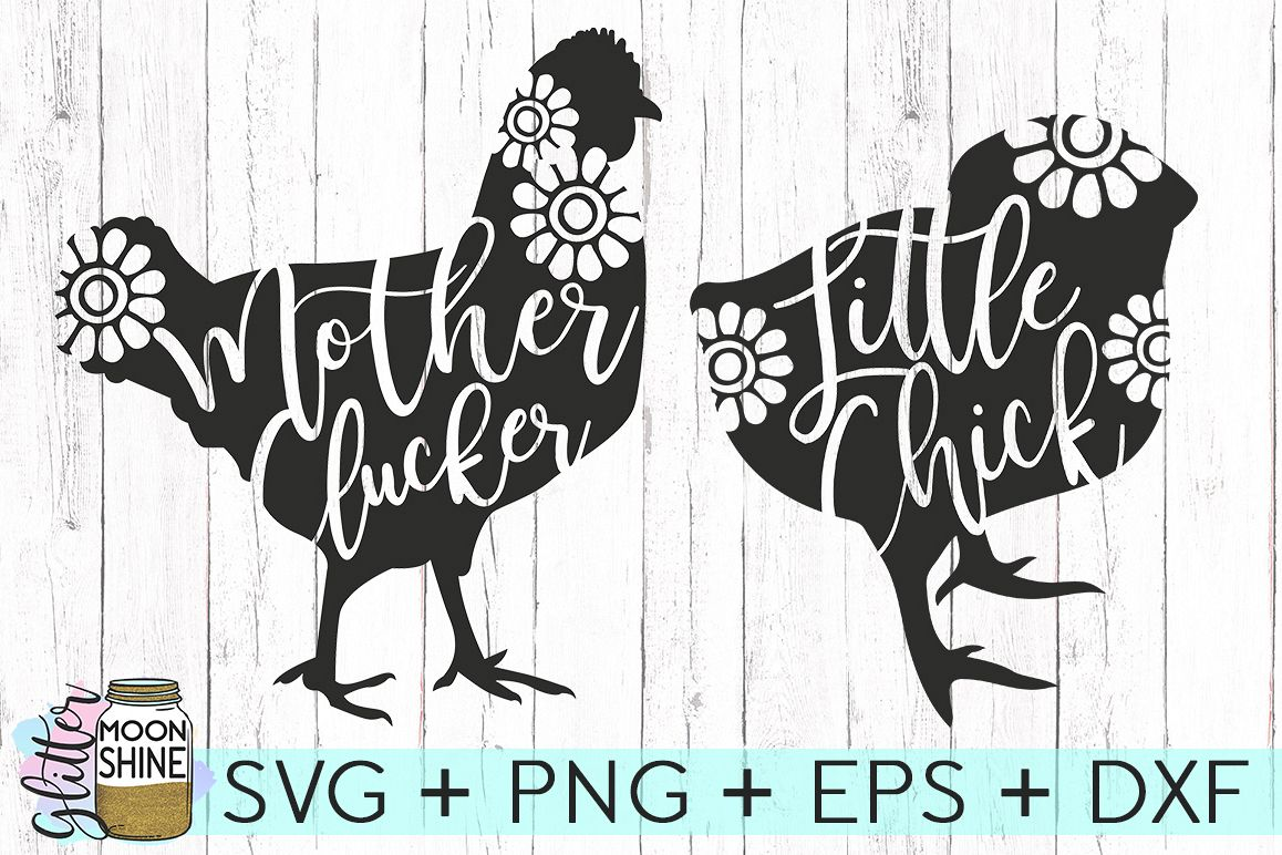 mother clucker  u0026 little chick set of 2 svg dxf png eps cutting files