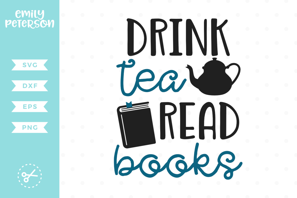 Drink Tea Read Books SVG DXF EPS PNG example image 1