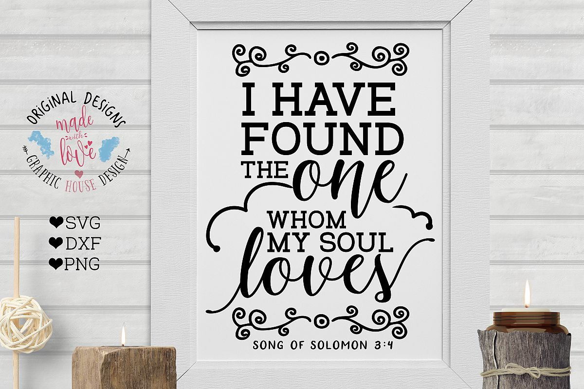 I have found the One whom my soul loves Cutting File (SVG, DXF, PNG) example image 1