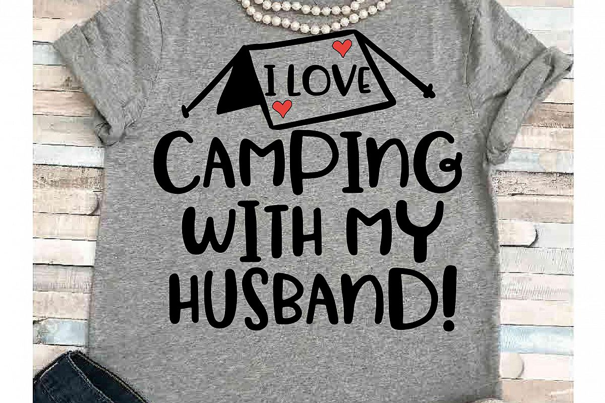 725cefe2 Camping svg SVG DXF JPEG Silhouette Cameo Cricut I love camping with my  husband svg iron