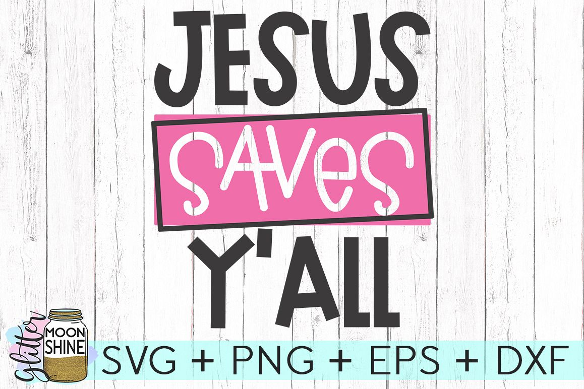 Jesus Saves Y'all SVG DXF PNG EPS Cutting Files example image 1