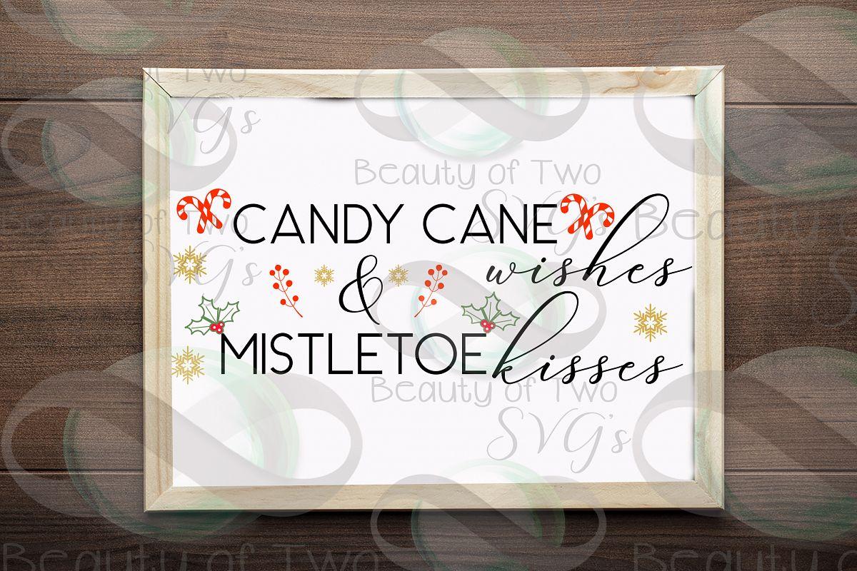 Christmas Farmhouse Candy Cane Wishes Mistletoe Kisses svg example image 1