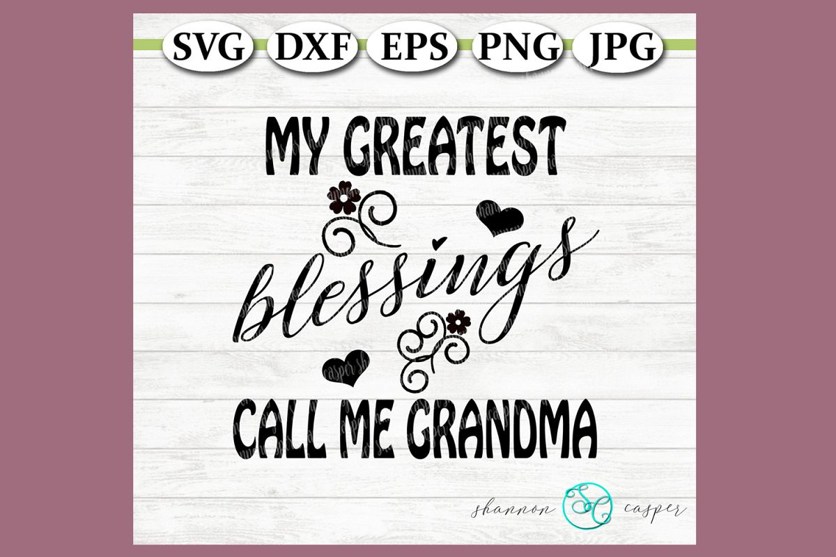 My greatest blessings call me Grandma example image 1