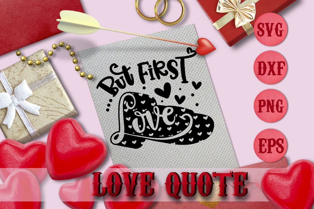 BUT FIRST LOVE quote Valentine svg Love SVG for t-shirt example image 1