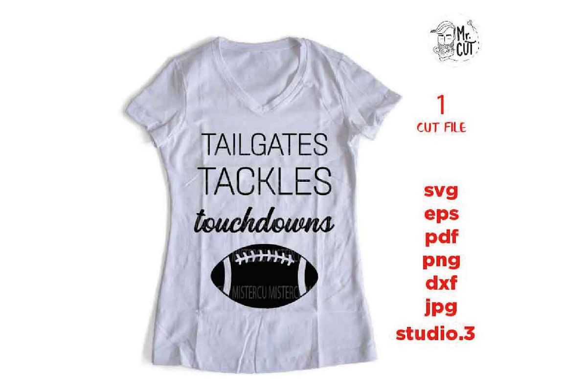 Tailgates Tackles Touchdowns svg , sports SVG, PNG, Dxf, eps example image 1