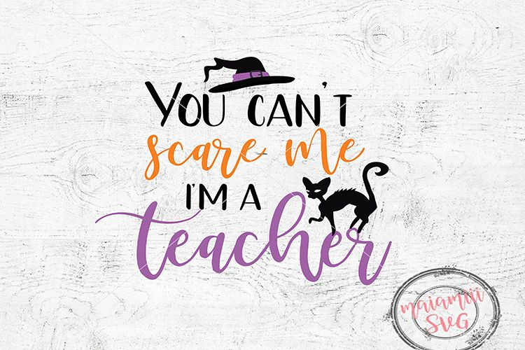 Halloween Teacher Svg File, You Can't Scare Me I'm A Teacher example image 1