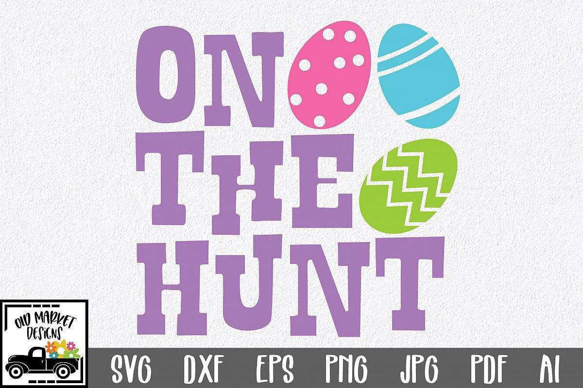 Easter SVG Cut File - On The Hunt SVG DXF EPS PNG JPG AI example image 1