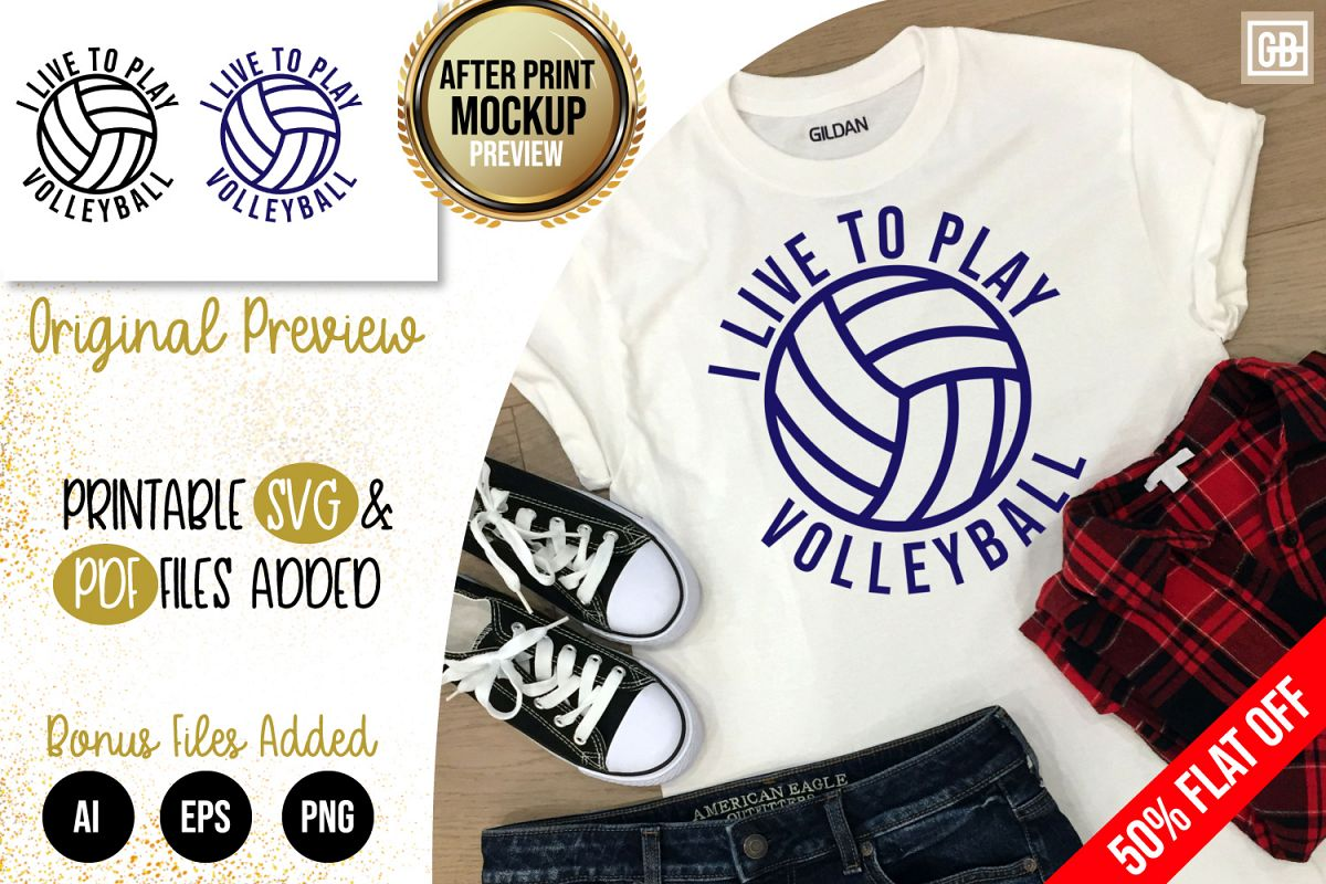 I live to play Volleyball SVG, AI, EPS, PNG, PDF example image 1