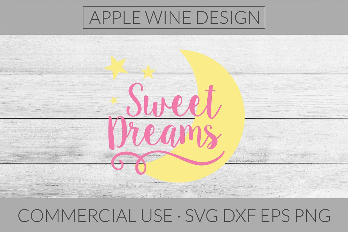 Sweet Dreams SVG DXF PNG EPS Cutting File example image 1