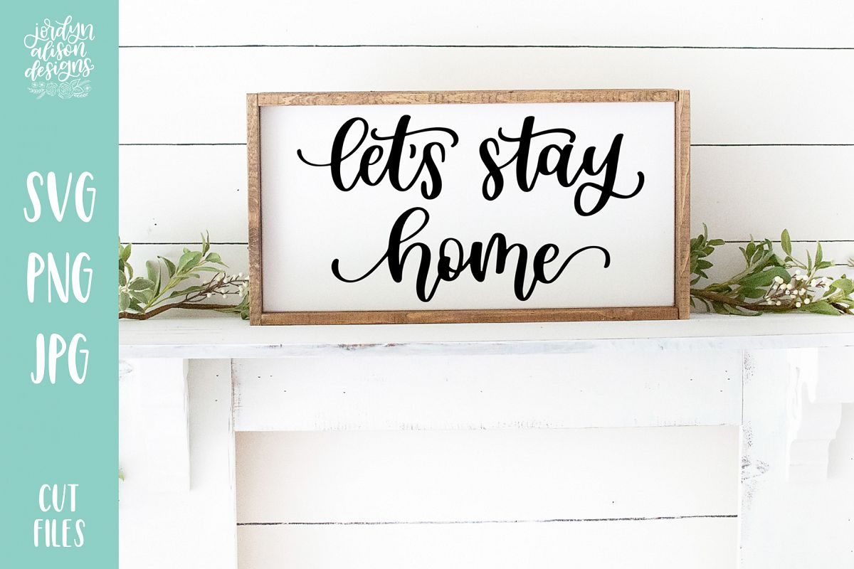 Lets Stay Home, Hand Lettered SVG Cut File example image 1