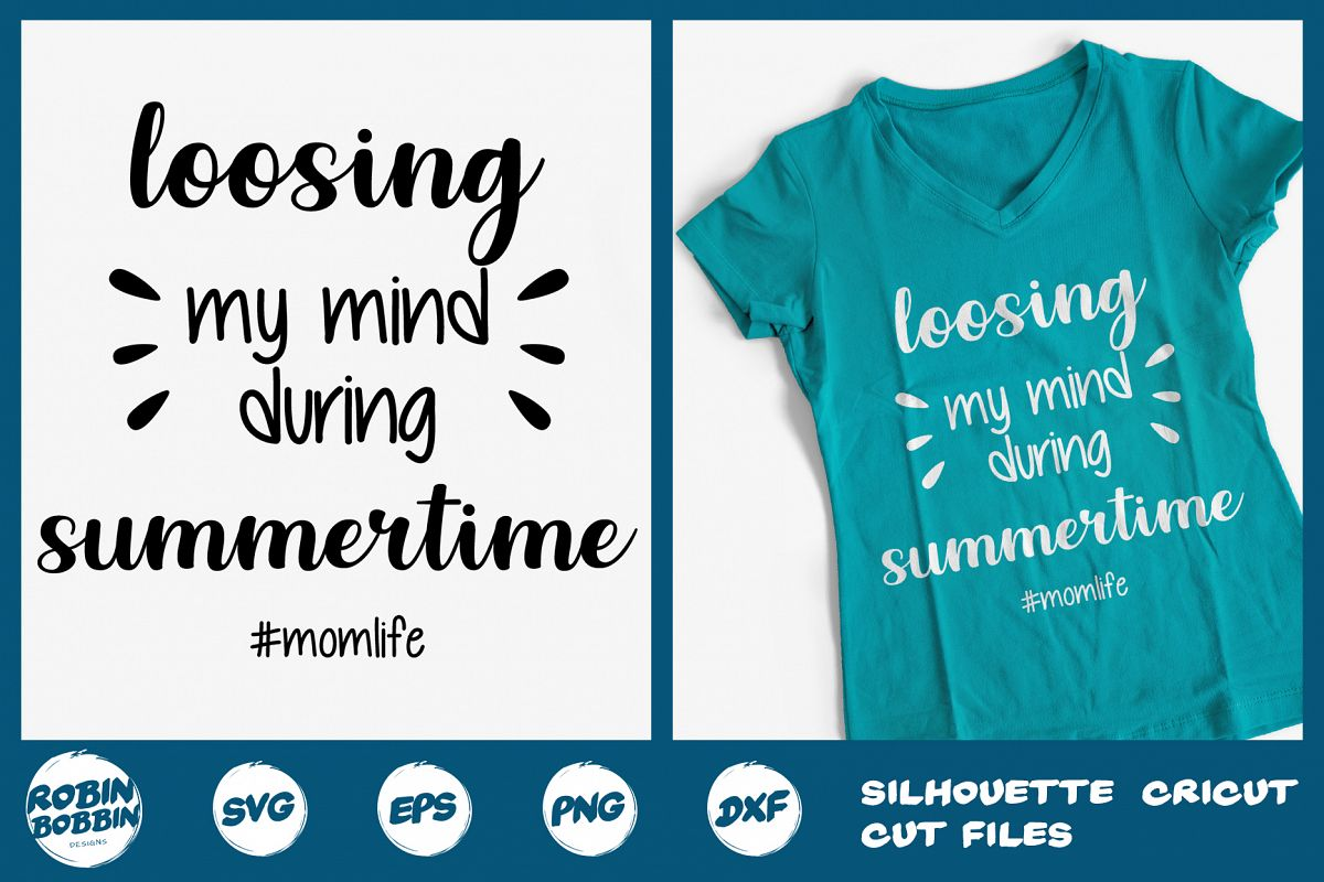 Loosing My Mind During Summertime MomLife - Mother SVG Craft example image 1