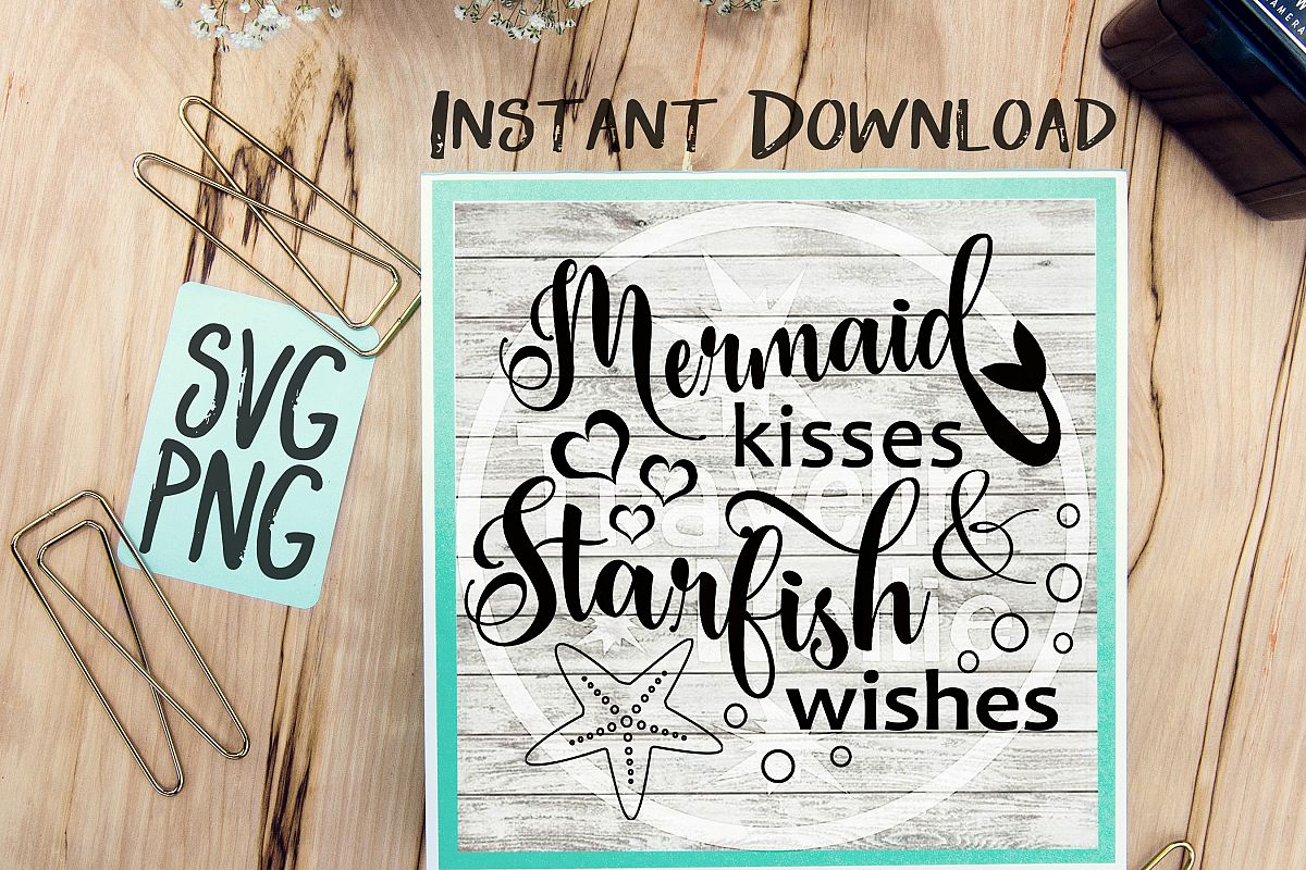 Mermaid Kisses Starfish Wishes SVG PNG Image Design for Vinyl Cutters Print DIY Shirt Design Cruise Vacation Anchor Brother Cricut Cameo Cutout example image 1