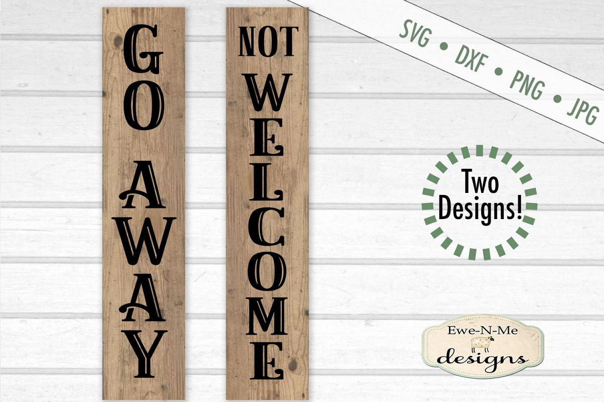 Sarcastic Not Welcome - Go Away - Porch Sign - SVG DXF Files example image 1