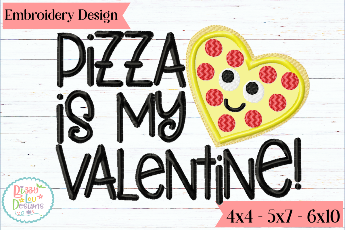 Pizza is my Valentine Embroidery Applique Design example image 1