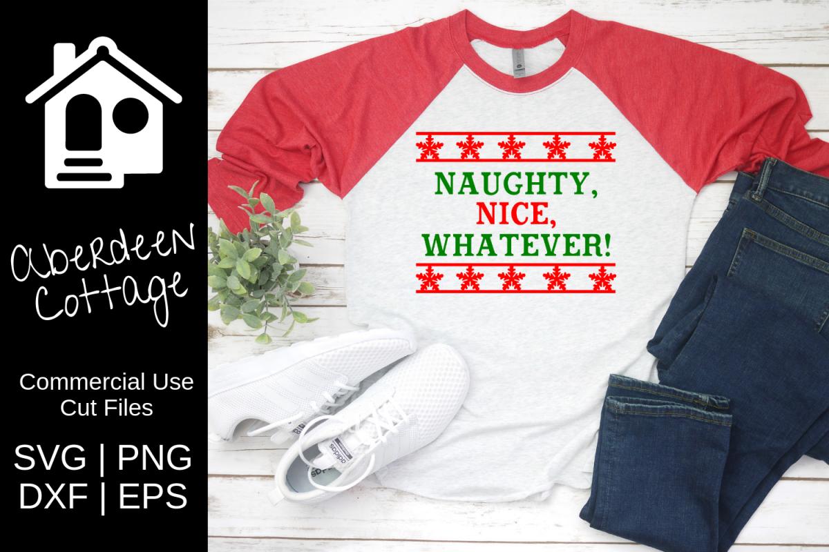 Naughty, Nice, Whatever Holiday Shirt Design example image 1