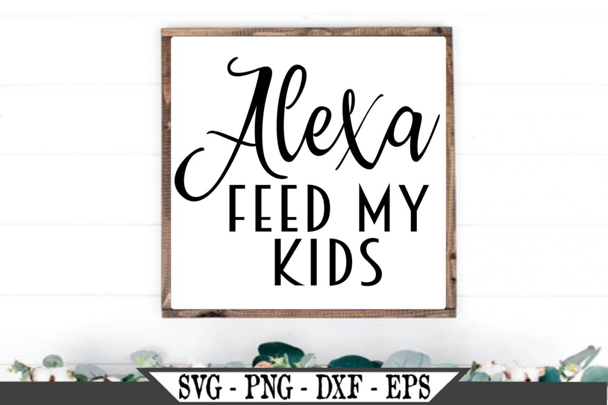 Alexa Feed My Kids SVG example image 1