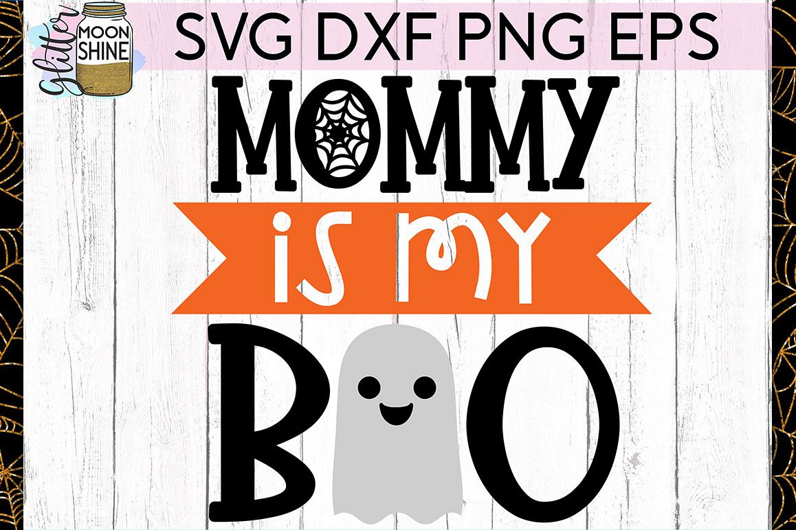 Mommy Is My Boo SVG DXF PNG EPS Cutting Files example image 1