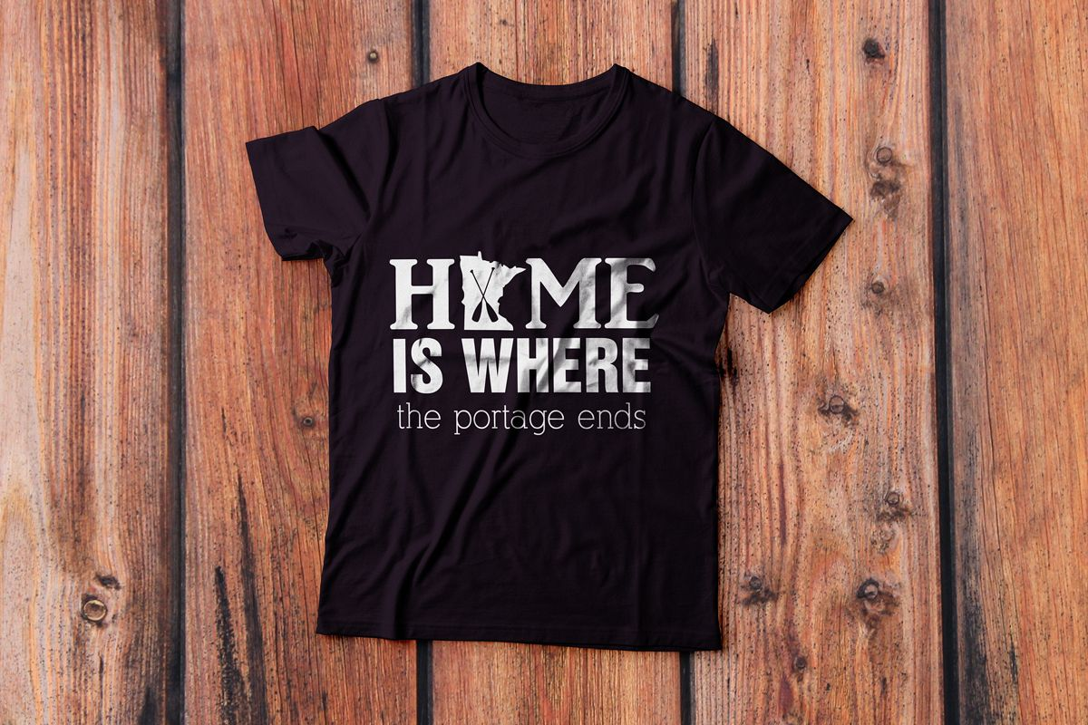 Home Is Where The Portage Ends Svg File Bwca Mn