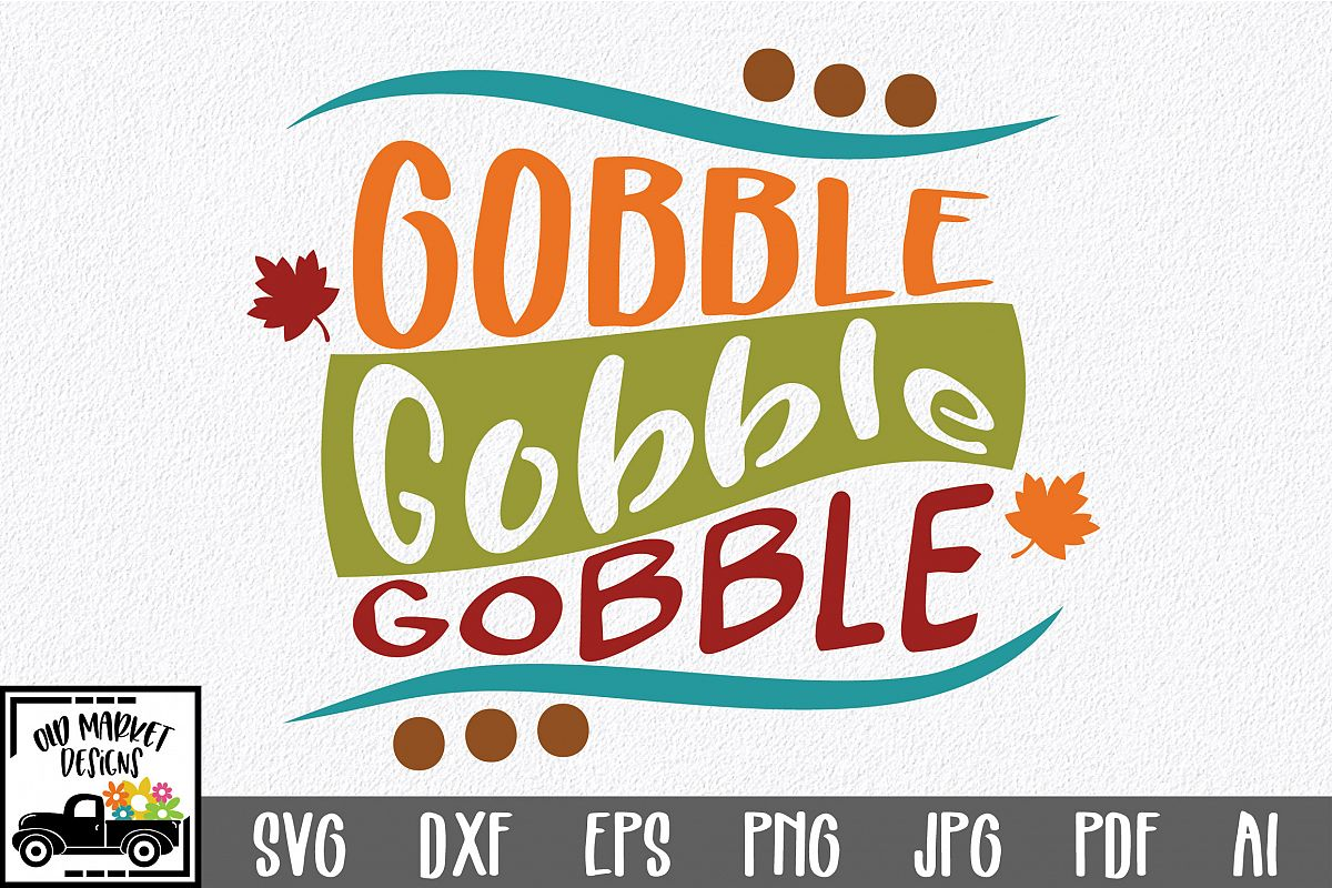 Gobble Gobble Gobble SVG Cut File - Thanksgiving SVG Autumn example image 1