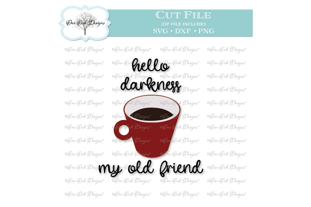 Hello Darkness My Old Friend Funny Coffee SVG DXF PNG example image 1