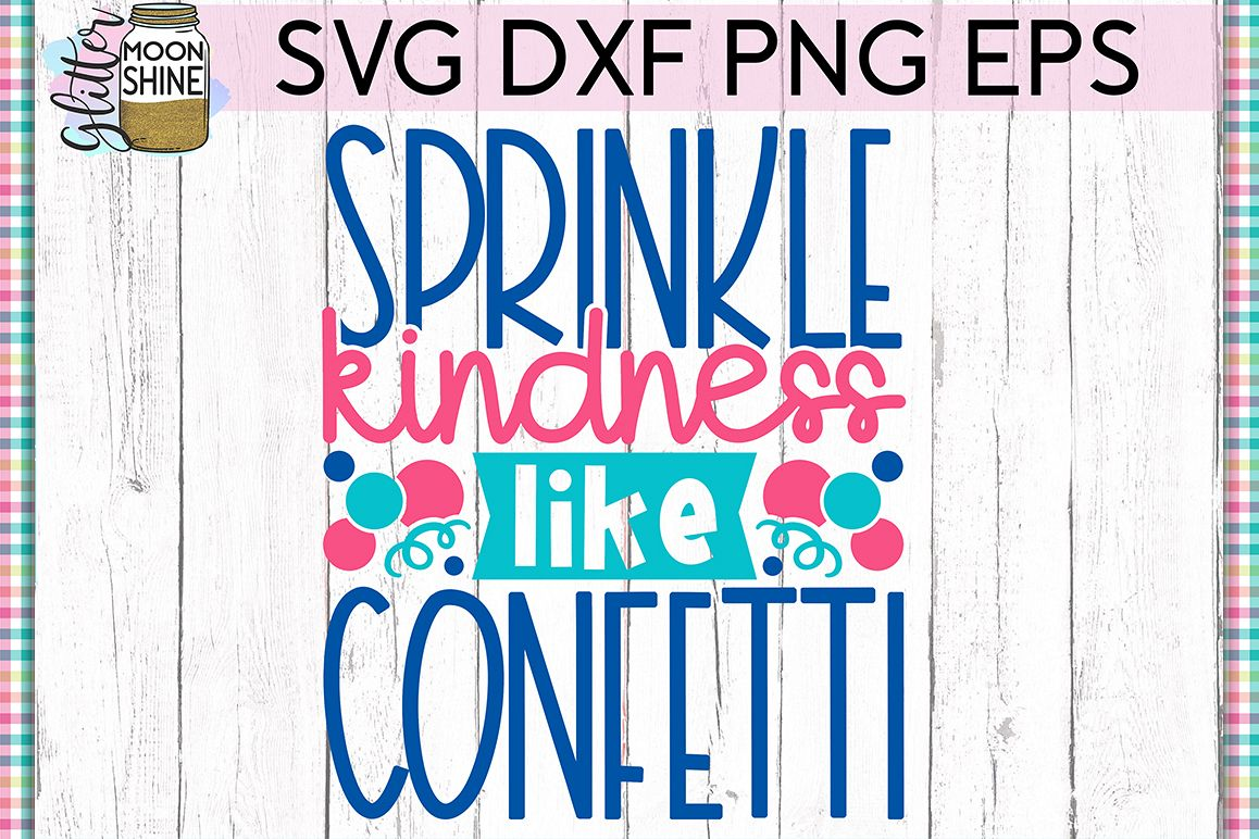 Sprinkle Kindness SVG DXF PNG EPS Cutting Files example image 1