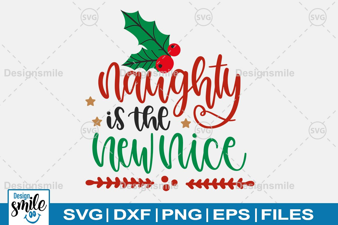 Naughty Is The New Nice SVG DXF PNG EPS Cutting Files example image 1