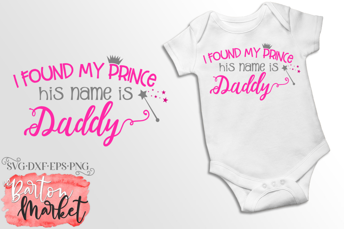 I Found My Prince - His Name Is Daddy SVG DXF EPS PNG example image 1