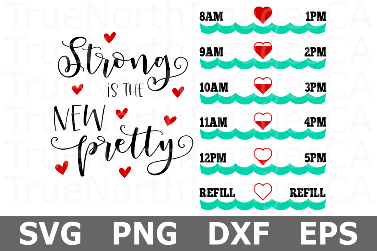 Strong Is The New Pretty - A Water Tracker SVG Cut File example image 1