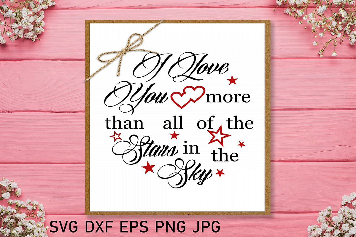 I love you more than all the stars Valentine svg Love svg example image 1