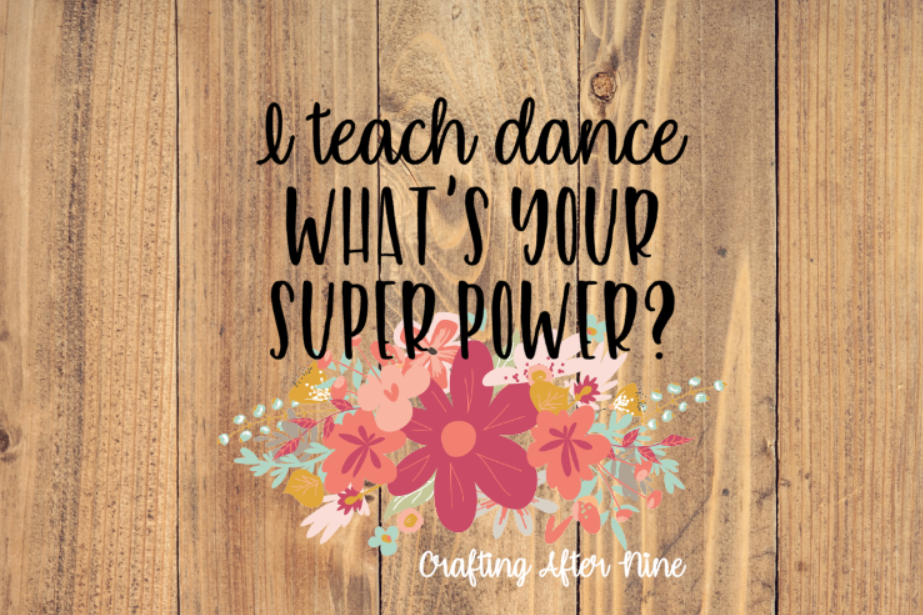 I teach dance, whats your superpower, Dance Svg, Ballet, Tap example image 1