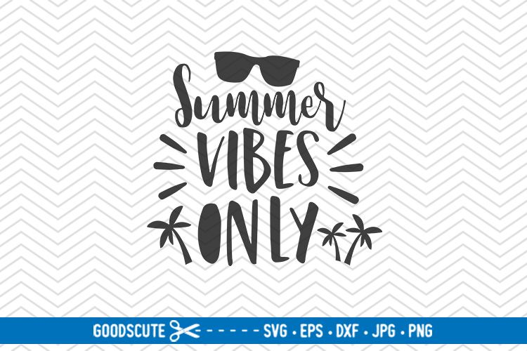 Summer Vibes Only - SVG DXF JPG PNG EPS example image 1