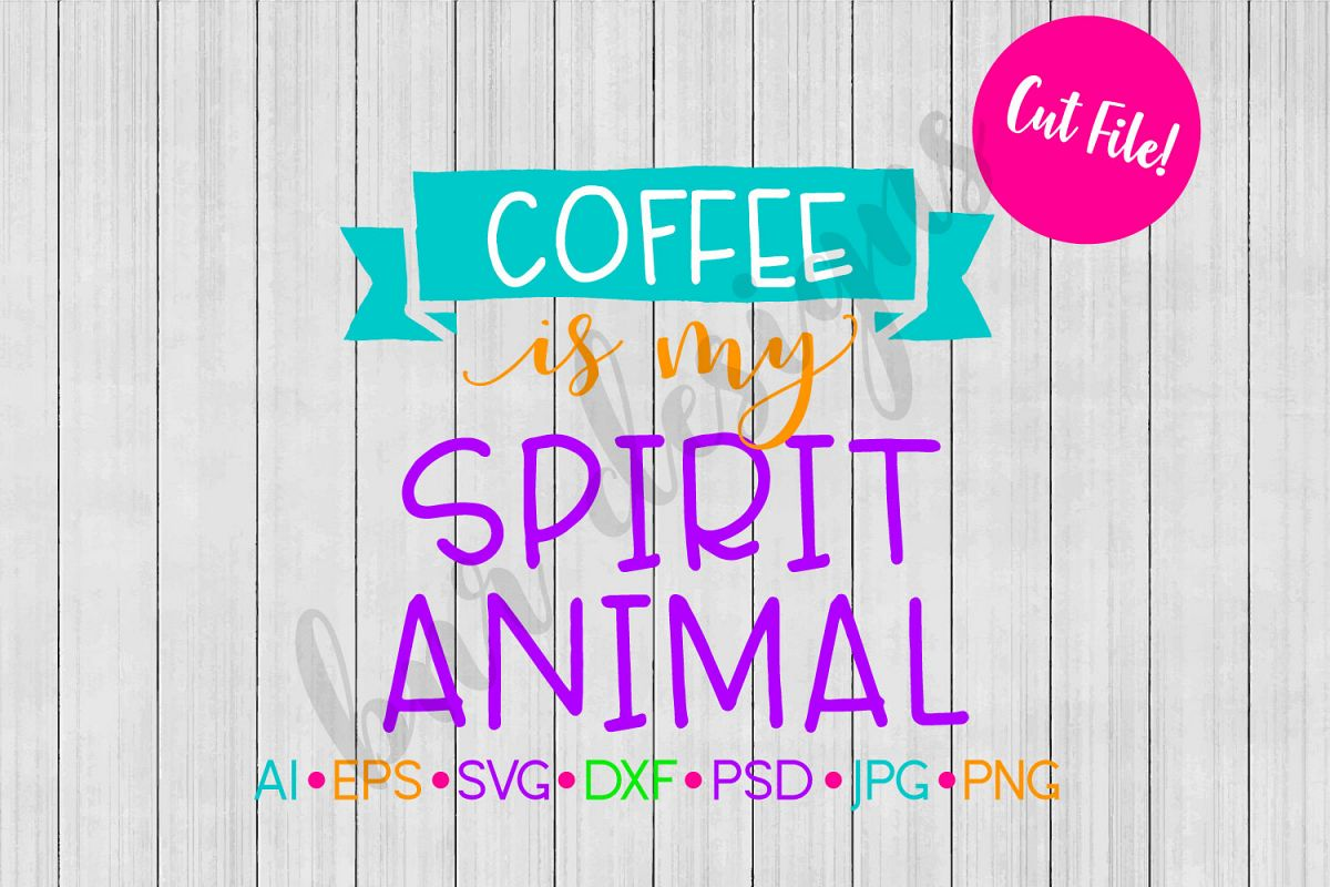 Coffee is my Spirit Animal SVG, Coffee SVG example image 1