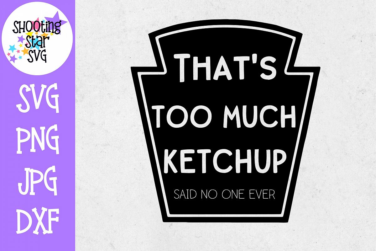 That's Too Much Ketchup SVG - Children's SVG example image 1