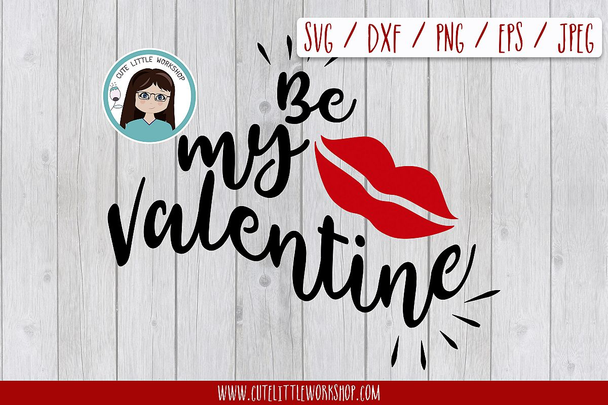 Be My Valentine svg, dxf, png, eps example image 1