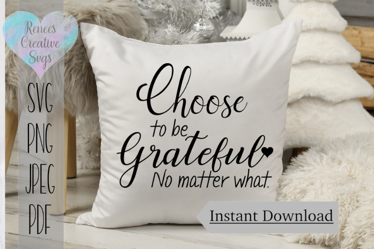 Choose to be grateful no matter what | Quote | SVG File example image 1