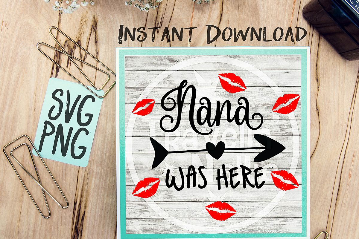 Nana Was Here SVG PNG Cricut Cameo Silhouette Brother Scan Cut Crafters Cutting Files Vinyl Cutting Sign Making example image 1