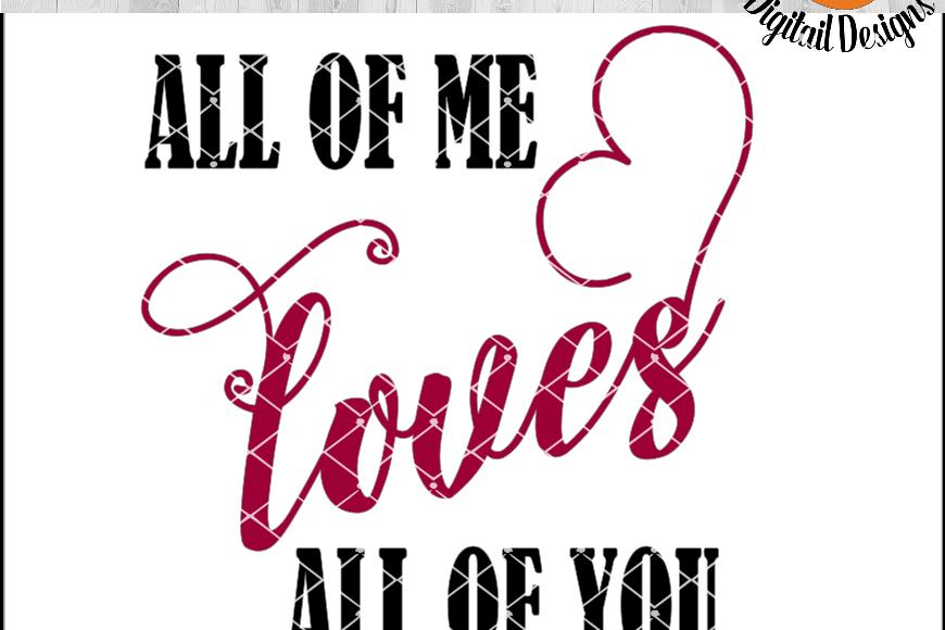 Valentine SVG - Valentine Cut File - All Of Me Loves All Of You SVG - DXF - PNG - EPS - Valentine Sign SVG - Love Sign - Love SVG  example image 1