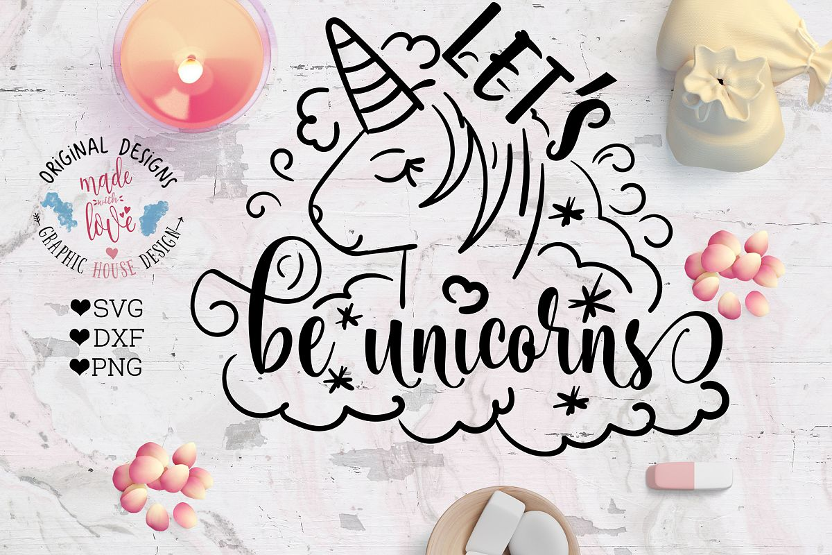 Lets be Unicorns Cutting File SVG, DXF, PNG example image 1