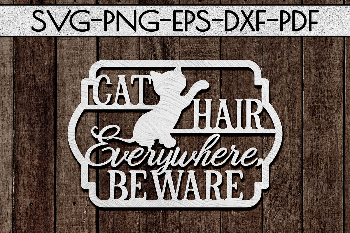 Cat Hair Everywhere Sign Papercut Template, Cat House SVG example image 1