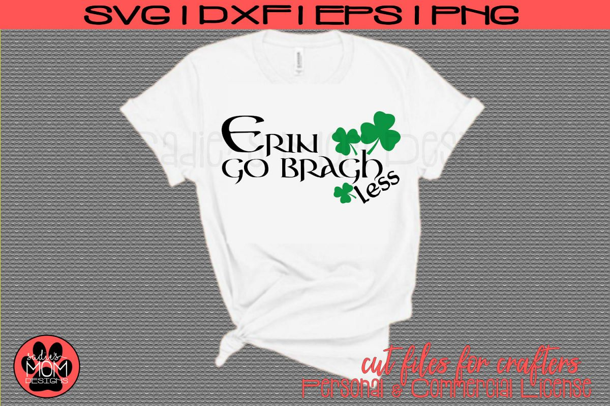 Erin Go Bragh Less  Funny St Patrick's Day SVG Cut File example image 1