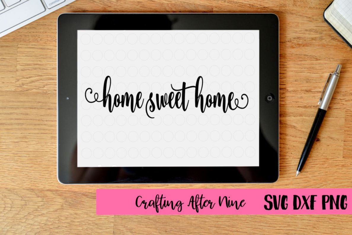 Home Sweet Home, Quote Svg, First Home, New House, House Warming Party