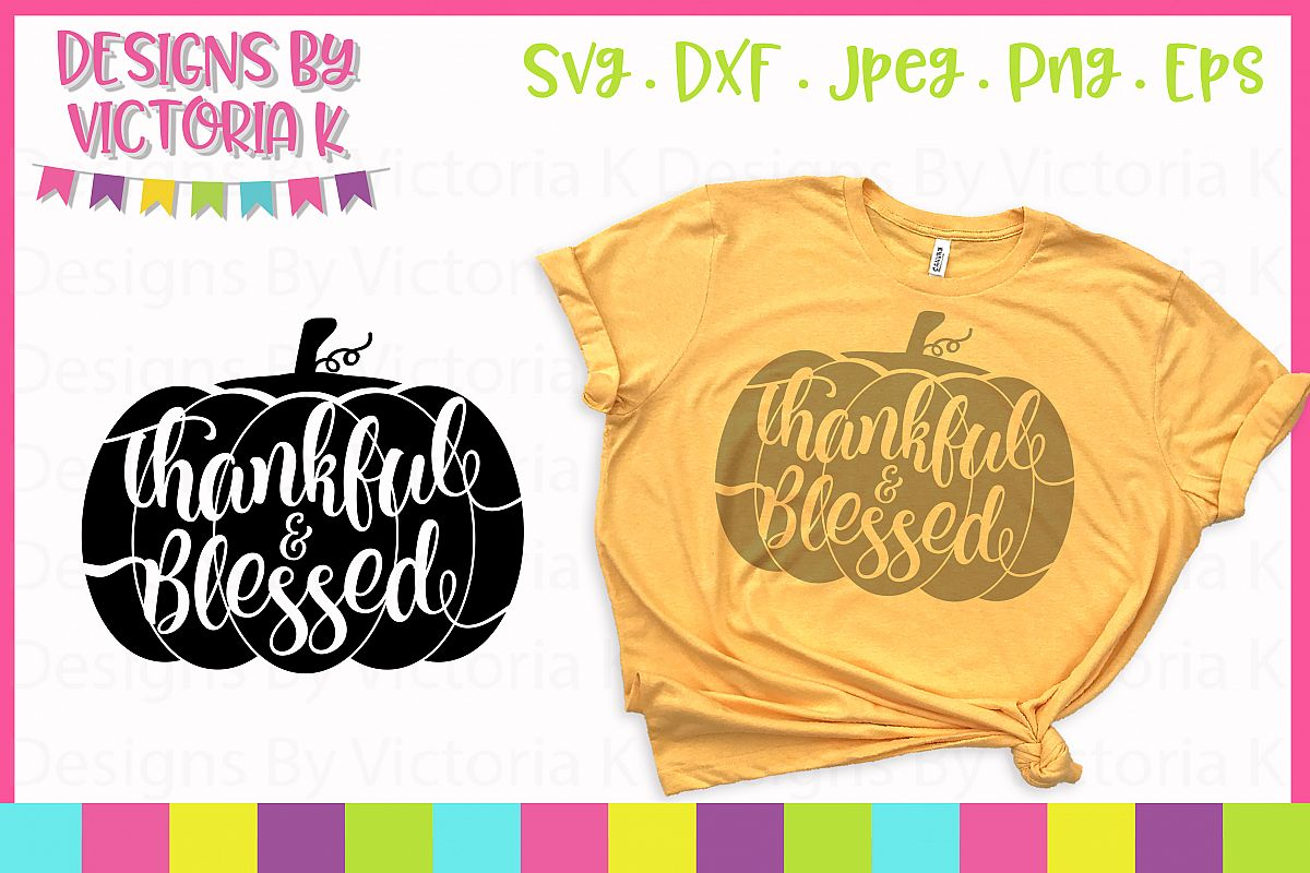 Thankful & Blessed, Halloween, Fall, SVG, DXF, PNG example image 1